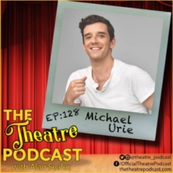 The Theatre Podcast with Alan Seales - Ep128 - Michael Urie: Ugly Betty, Torch Song, Grand Horizons