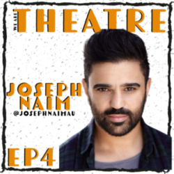 We Are Theatre - Screeching Out With Joseph Naim