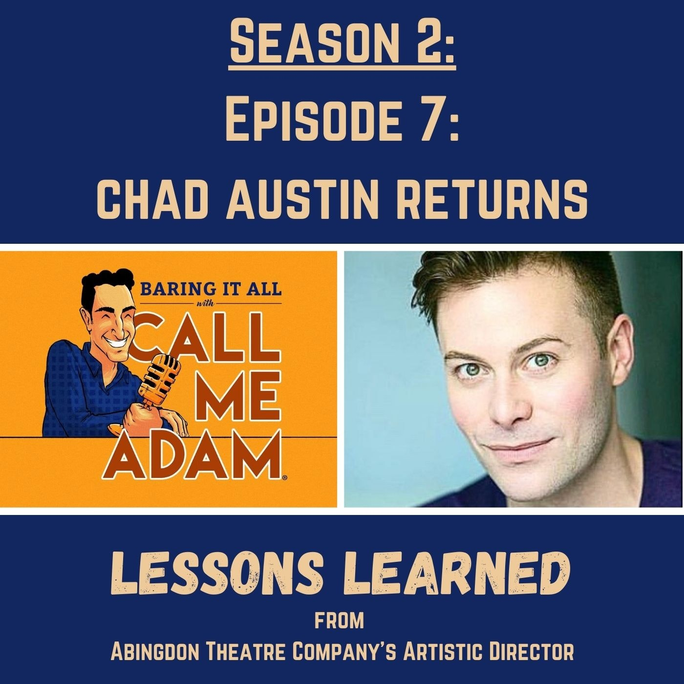 Season 2: Episode 7: Chad Austin Returns: Lessons Learned, Abingdon Theatre Artistic Director, Off-Broadway