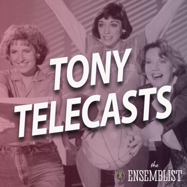 #477 - Tony Telecasts (1984 - Baby, La Cage aux Folles, Sunday in the Park with George, The Tap Dance Kid) Part 1