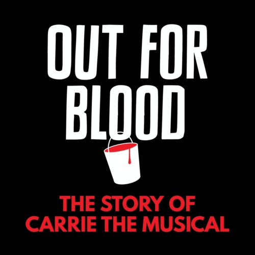 #485 - Out for Blood: Carrie the Musical