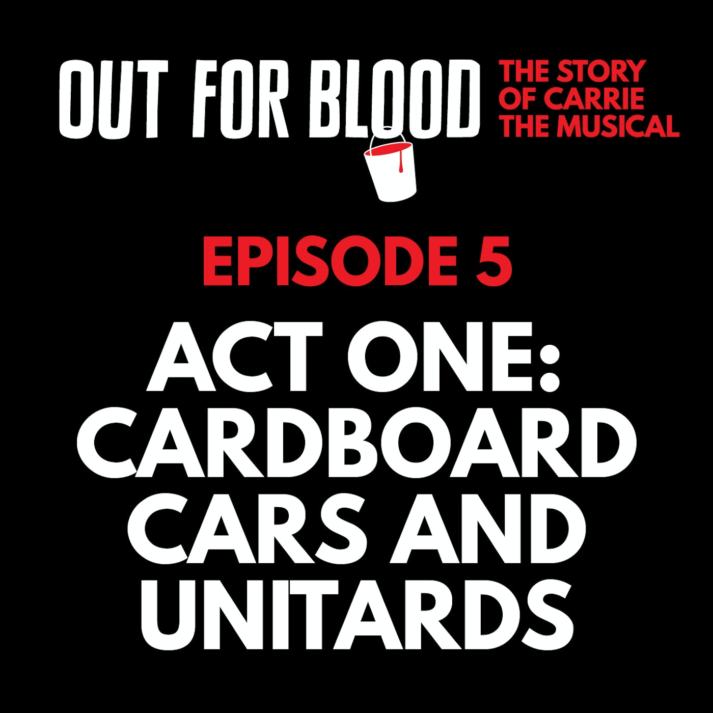 Chapter 5: Act One: Cardboard cars and unitards