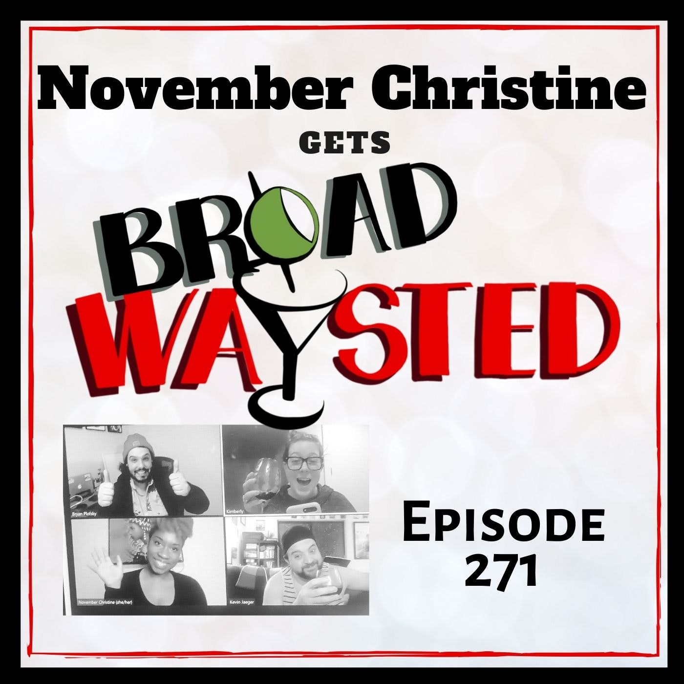 Episode 271: November Christine gets Broadwaysted!