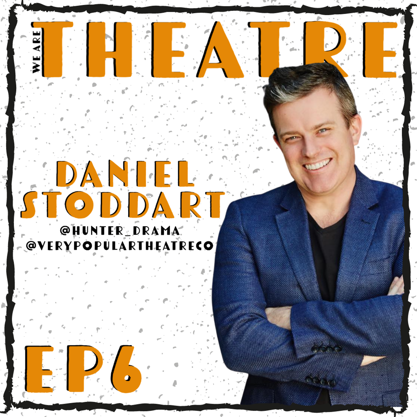 It's A Theatre Life With Daniel Stoddart