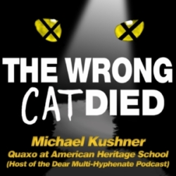 Ep36 - Michael Kushner, Quaxo at American Heritage School (Host of the Dear Multi-Hyphenate Podcast)