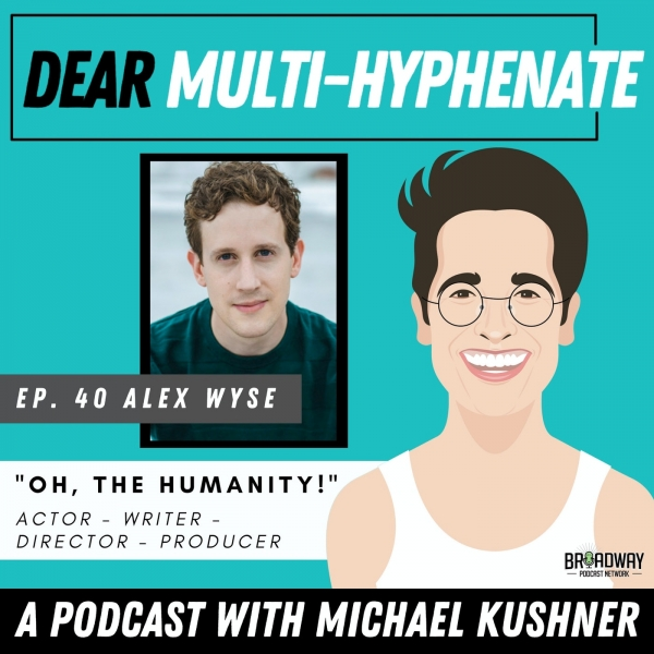 """#40 - Alex Wyse: """"Oh, the Humanity!"""""""