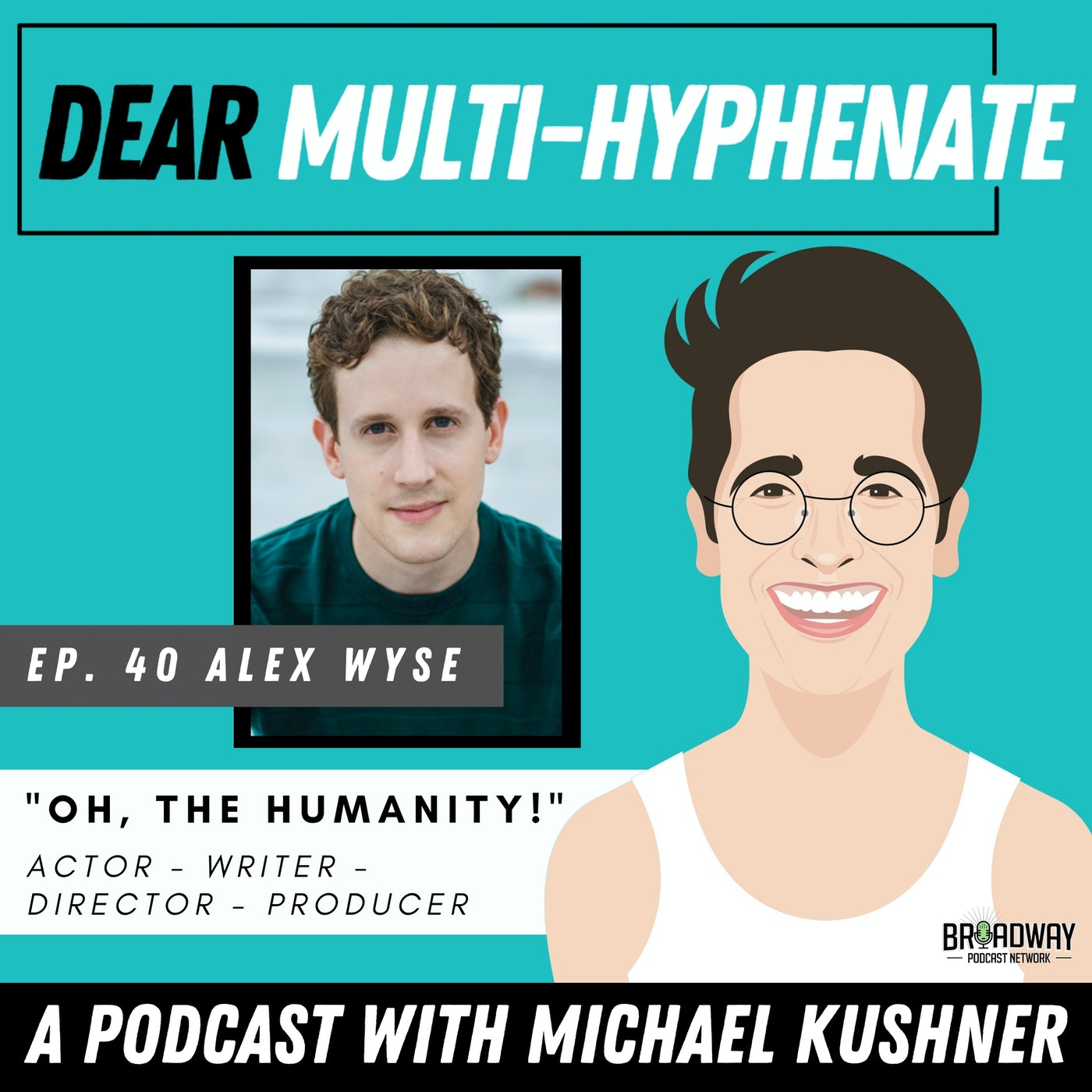 "#40 - Alex Wyse: ""Oh, the Humanity!"""