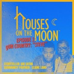 "Houses on the Moon - #1 - Gun Country: ""Steve"""