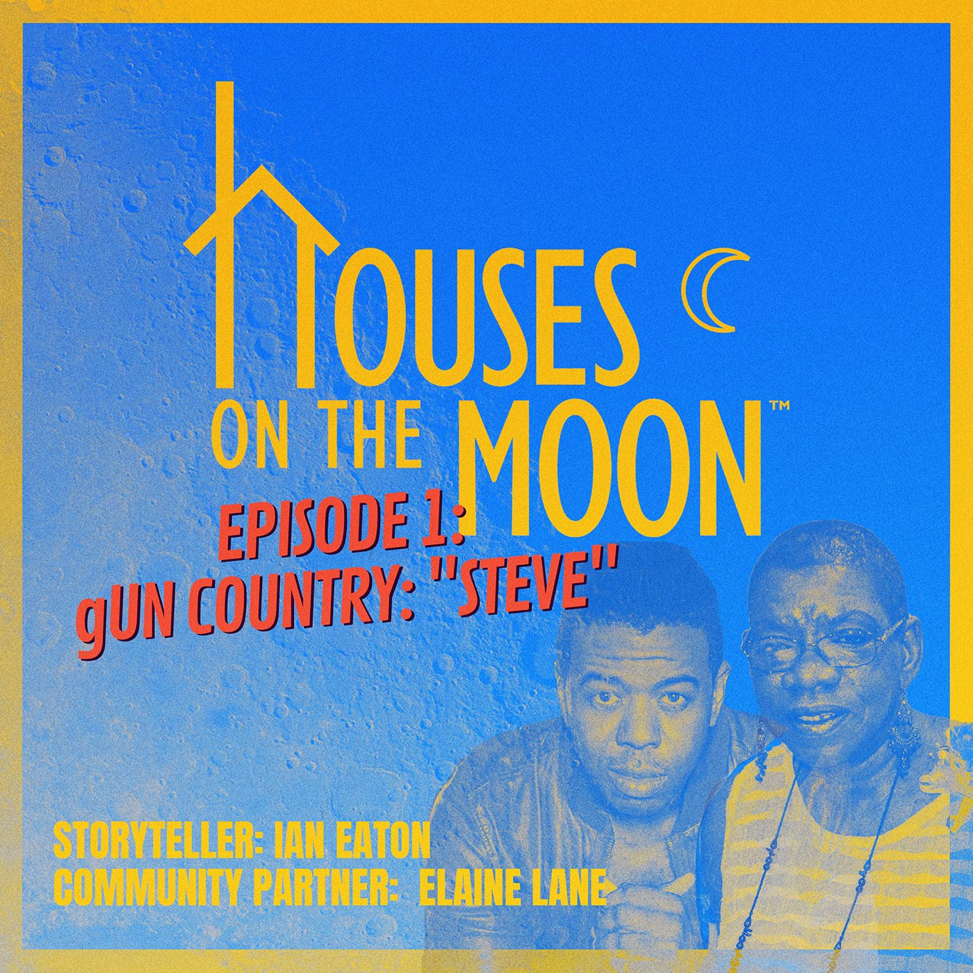 "Houses on the Moon - #1 - Gun Country: ""Steve"""