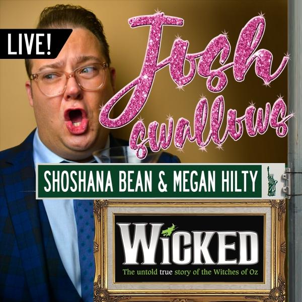 LIVE: WICKED with Shoshana Bean & Megan Hilty