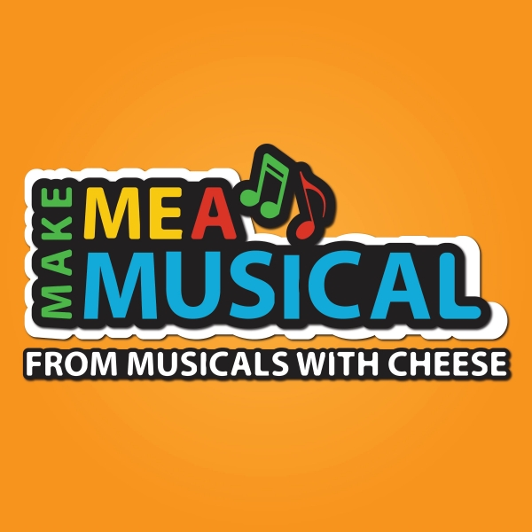 Make Me a Musical from Musicals with Cheese