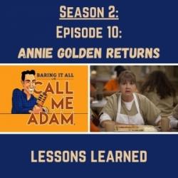 Season 2: Episode 10: Annie Golden Returns: Lessons Learned, Broadway, Actress, Singer, Working with Michael Douglas, Kirk Douglas, & Gwen Verdon/Bob Fosse's daughter