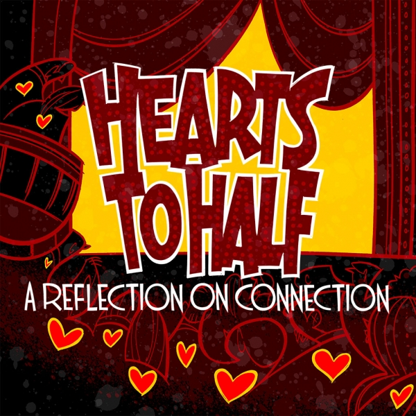 HEARTS TO HALF: A REFLECTION ON CONNECTION