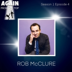 S1/Ep4: ROB McCLURE! WHAT CAN'T THIS MAN DO?