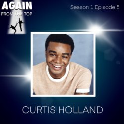 S1/Ep5: CURTIS HOLLAND AND THE ART OF SUBTLETY