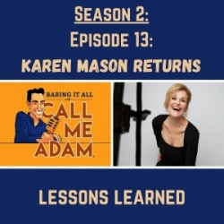 Season 2: Episode 13: Karen Mason Returns: Lessons Learned, Broadway Scandals (Rebecca), Vocal Issues, Being Let Go, Mamma Mia!, Love Never Dies, Actress, Singer