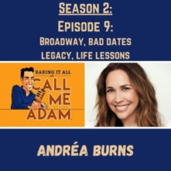 Season 2: Episode 9: Andréa Burns: Broadway, Bad Dates, Legacy, Life Lessons, In The Heights, Lin-Manuel Miranda, On Your Feet!, Gloria Estefan