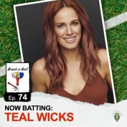#74 - Now Batting: Teal Wicks