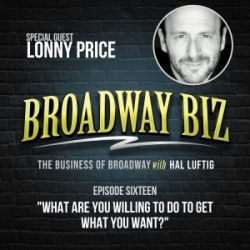 What Are You Willing to Do to Get What You Want? with Lonny Price