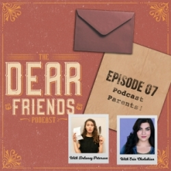 07 - Podcast Parents (feat. Erin Cholakian and Delaney Peterson)