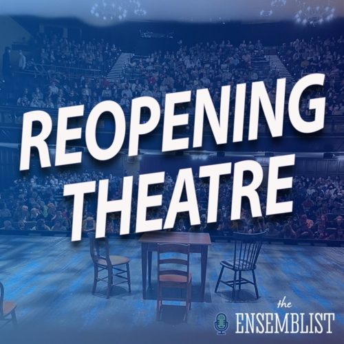 #486 - Reopening Theatre (Come From Away Australia - feat. Danny Goldstein)