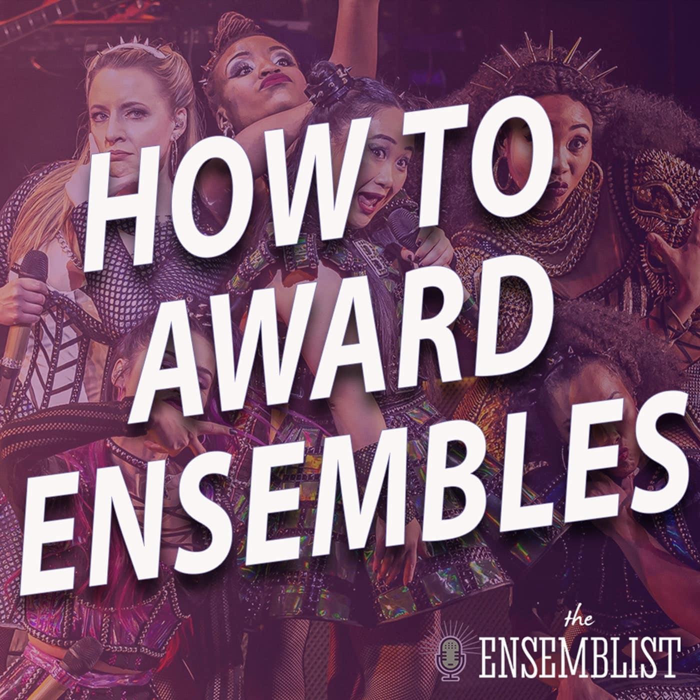 #501 - How to Award Ensembles