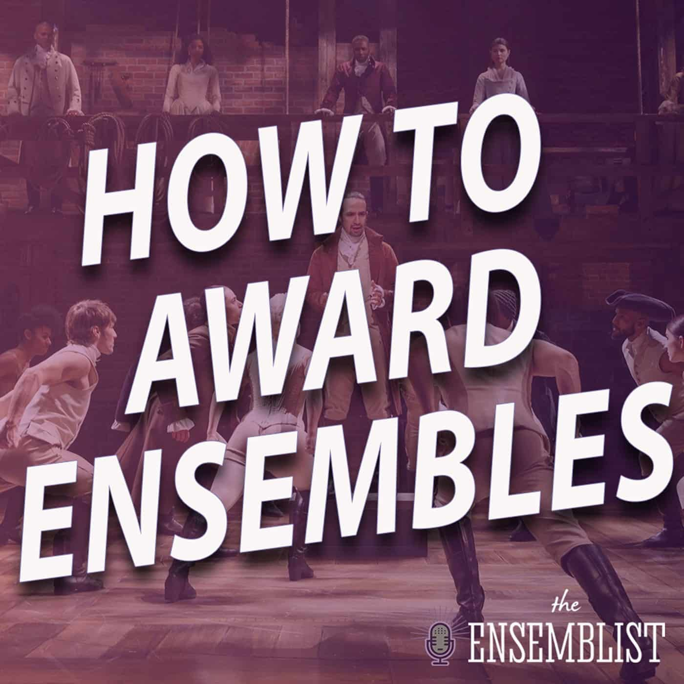 #503 - How to Award Ensembles (feat. Jack Smart)