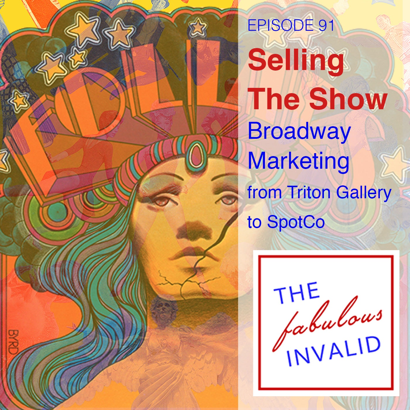Episode 91: Selling the Show: Broadway Marketing, from Triton Gallery to SpotCo