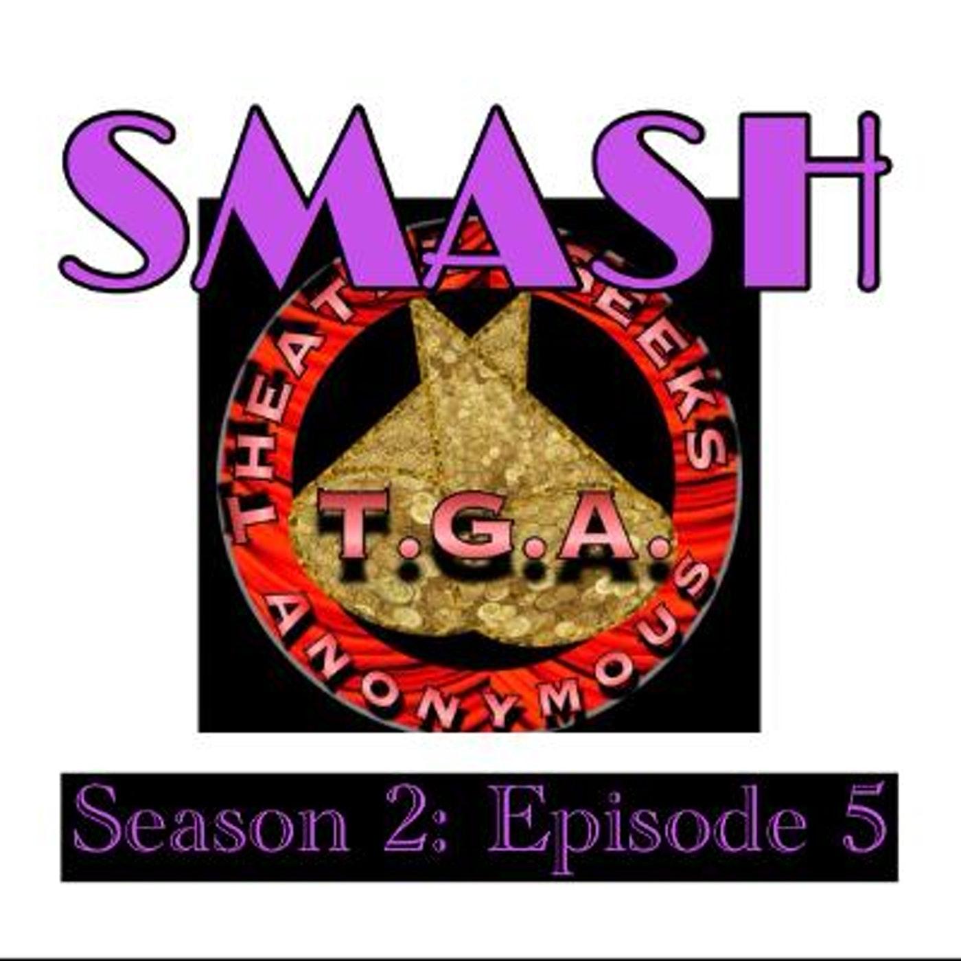 Episode 69: SMASH Season 2 Episode 5
