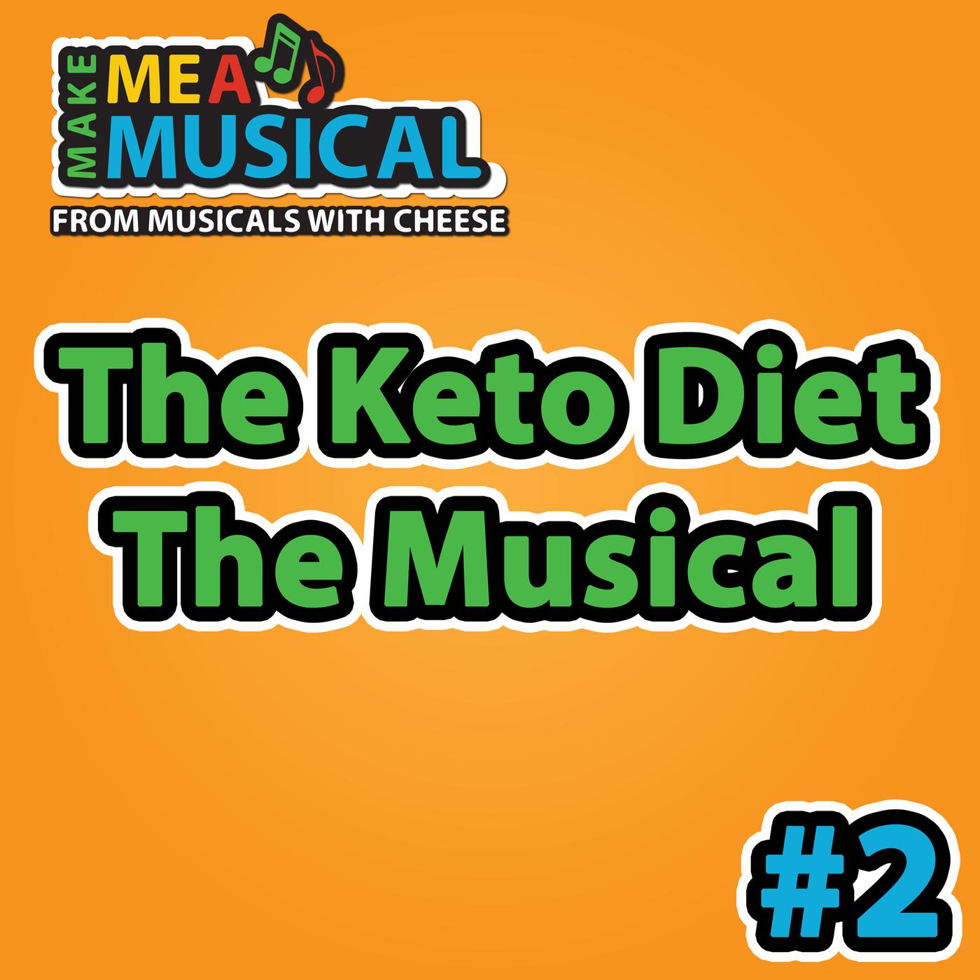 The Keto Diet Musical - Make me a Musical #2