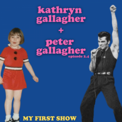 S2/Ep4: Kathryn Gallagher + Peter Gallagher