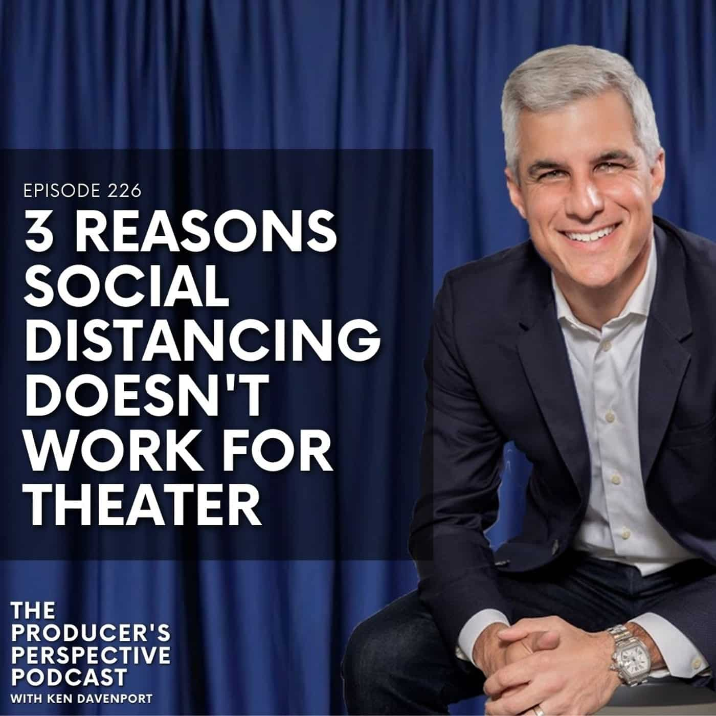 226 - 3 Reasons Social Distancing Doesn't Work For Theater