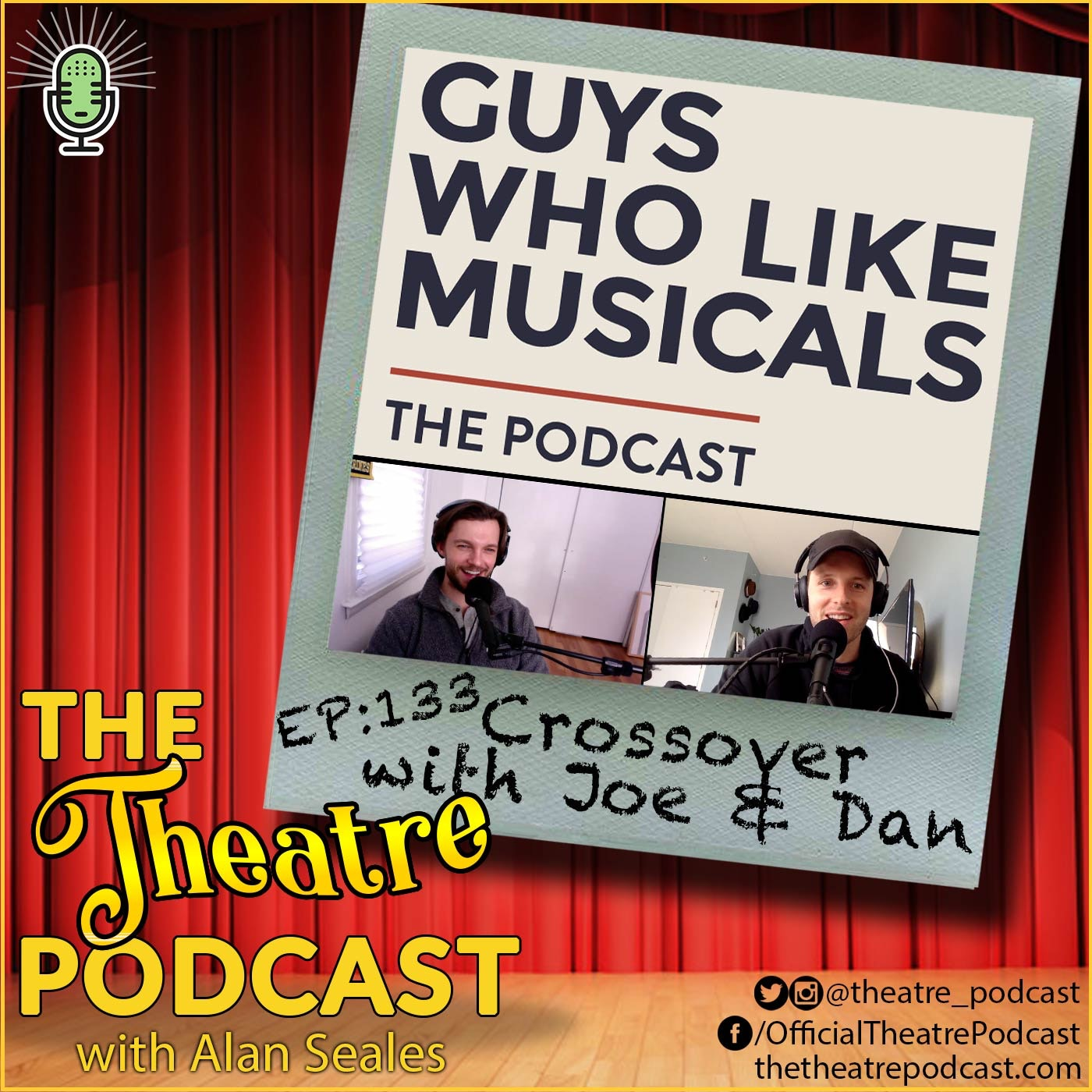 Ep133 - Guys Who Like Musicals Podcast: A Special Crossover with Joe & Dan!