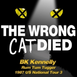 Ep40 - BK Kennelly, Rum Tum Tugger on 1987 US National Tour 3