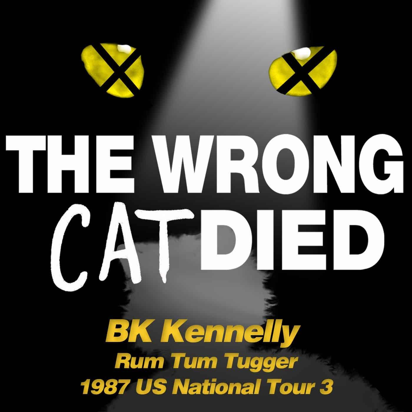 Ep40 - BK Kennelly, Rum Tum Tugger on 1987 US National Tour 3