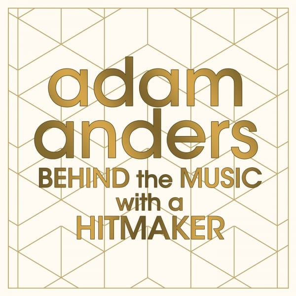 Adam Anders - Behind The Music