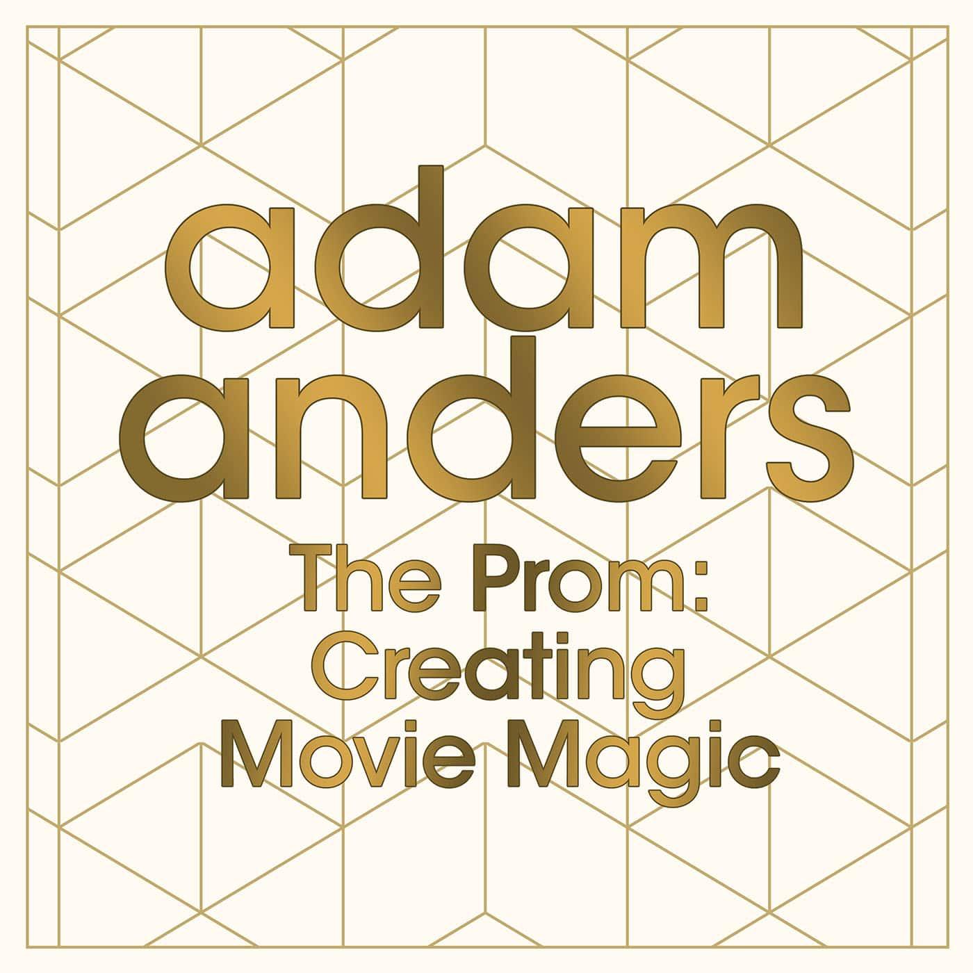The Prom: Creating Movie Magic