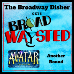 Another Round: The Broadway Disher gets Broadwaysted!