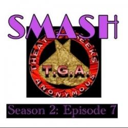 Episode 71: SMASH Season 2 Episode 7