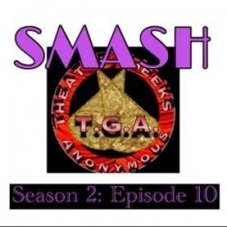 Episode 74: SMASH Season 2 Episode 10