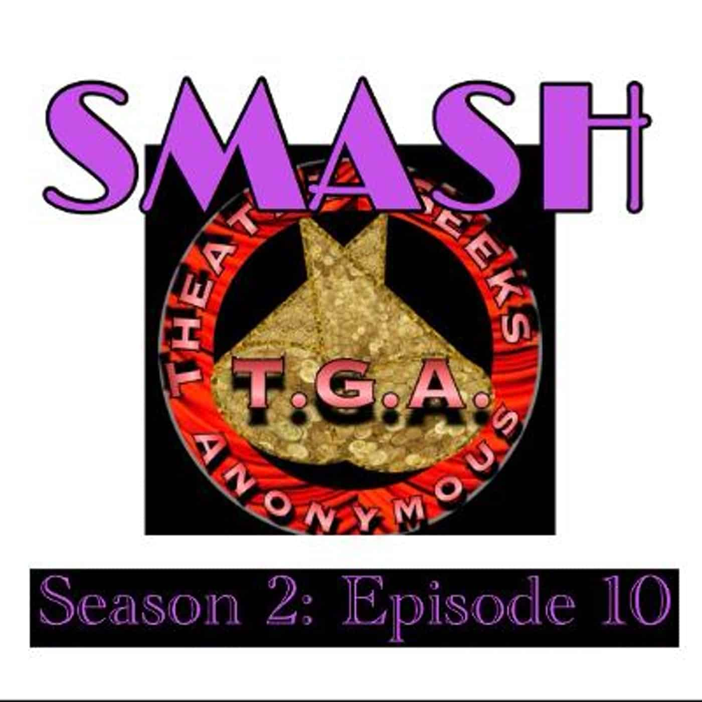 Episode 74: SMASH Season 2 Episode 10