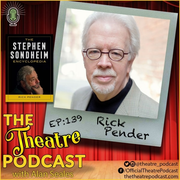 Ep139 - Rick Pender: Author of The Stephen Sondheim Encyclopedia