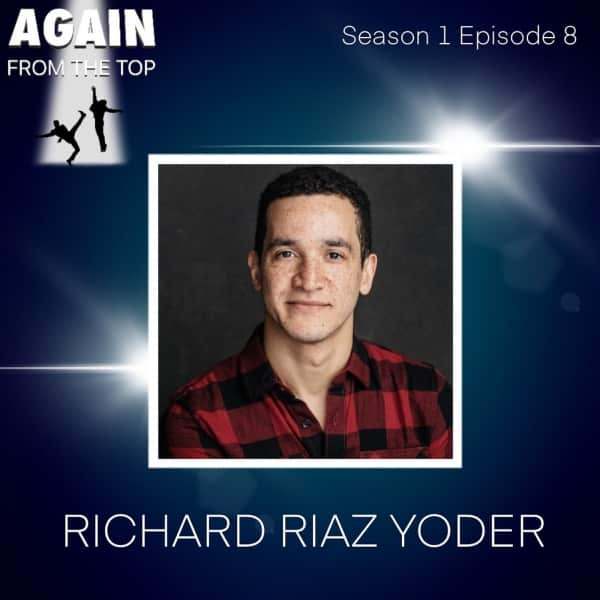 S1/Ep8: RICHARD RIAZ YODER: PERSISTENCE PAYS OFF
