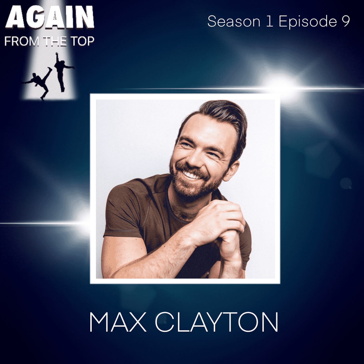 Again From The Top - S1/Ep9: MAX CLAYTON: LET'S HEAR IT FOR THE THIGHS