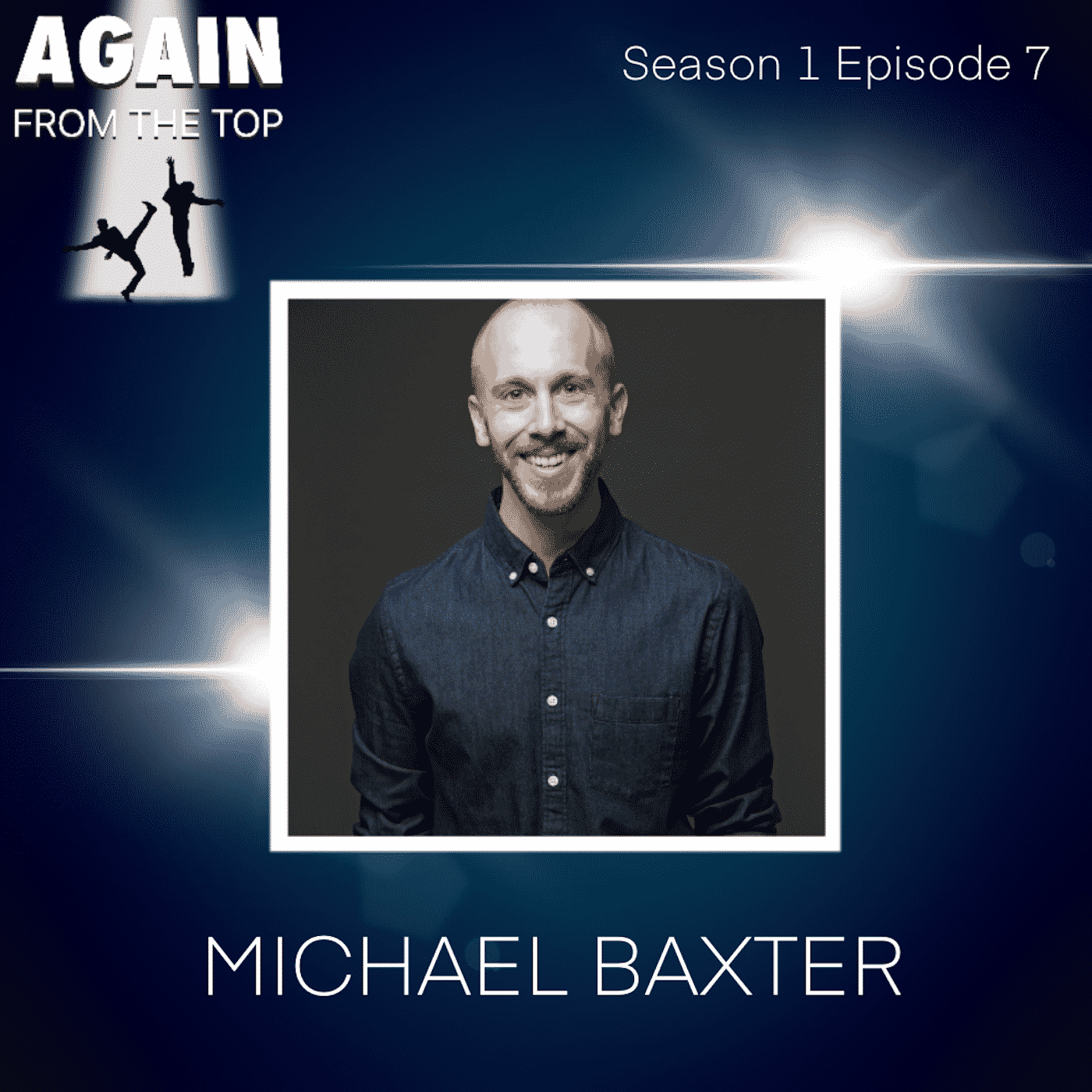 S1/Ep7: MICHAEL BAXTER IS ALWAYS ON HIS LEG