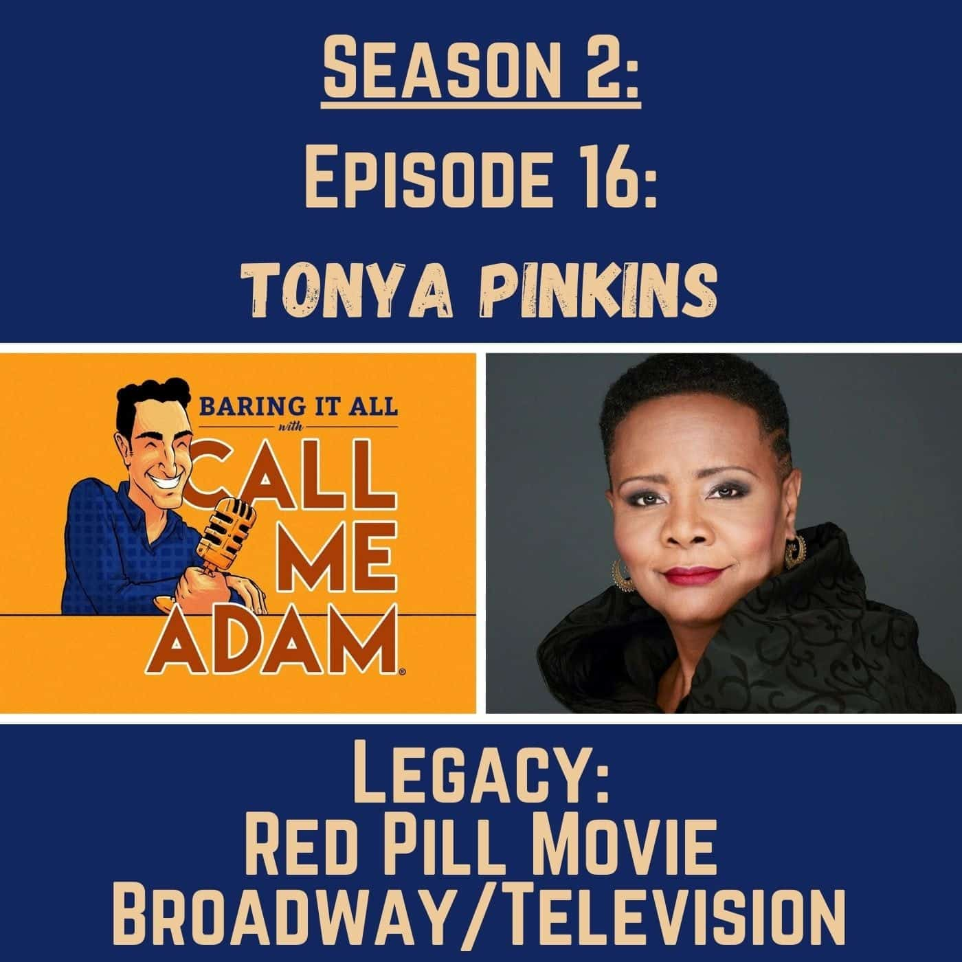 Season 2: Episode 16: Tonya Pinkins: Tony Award Winner, Red Pill Movie, All My Children, Actress, Podcaster, Filmmaker, Activist, Mother