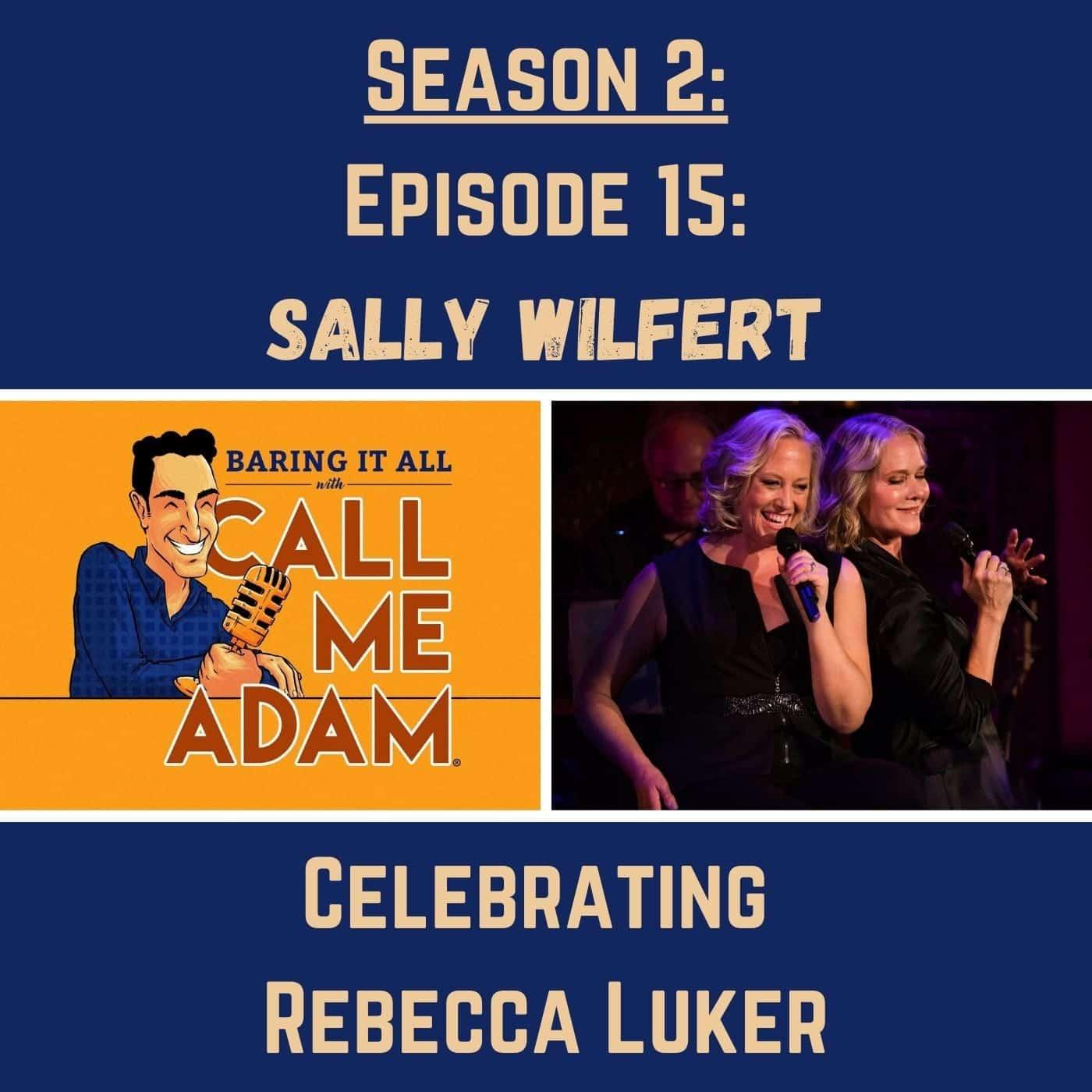 Season 2: Episode 15: Sally Wilfert: A Tribute to Rebecca Luker: Celebrating My Best Friend