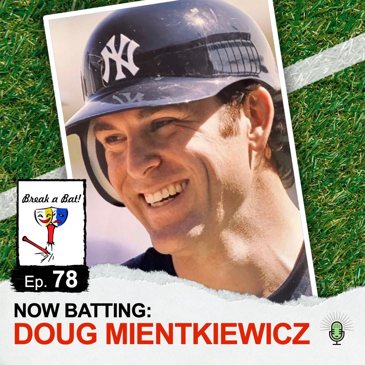 #78 - Now Batting: Doug Mientkiewicz