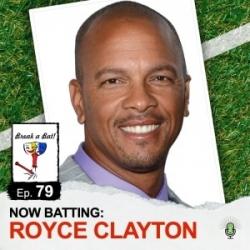 #79 - Now Batting: Royce Clayton