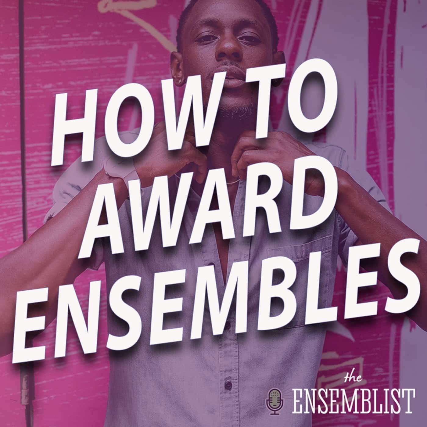 #508 - How to Award Ensembles (feat. Darius Barnes)